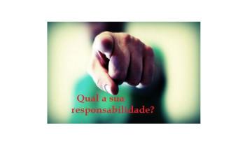 De quem é a responsabilidade ? – Por Daiana Demenighi