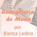 Consultoria de Moda Bianca Ladeia