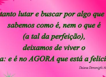 A infeliz busca pela perfeição – Por Daiana Demenighi