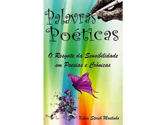"""Lançamento do livro """"Palavras Poéticas"""" de Kátia Storch"""