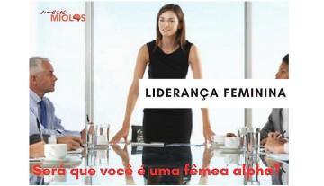 Liderança feminina: saiba se você é uma fêmea alpha
